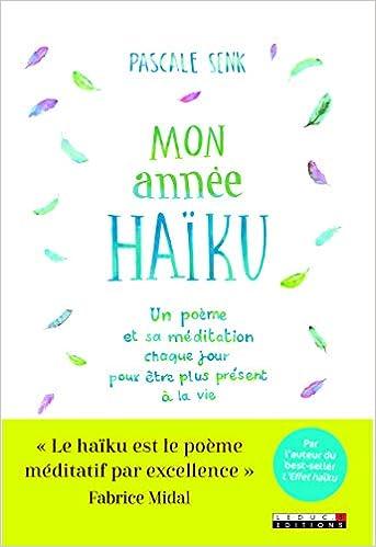 Amazonfr Mon Année Haïku Lire Un Poème Méditer