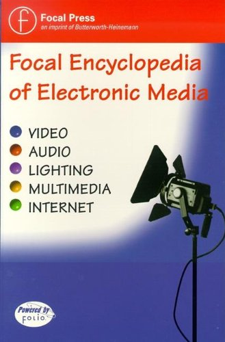 Focal Encyclopedia of Electronic Media (CD-ROM Network Version) by Focal Pr