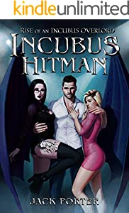 Incubus Hitman (Rise of an Incubus Overlord Book 1) (English Edition)