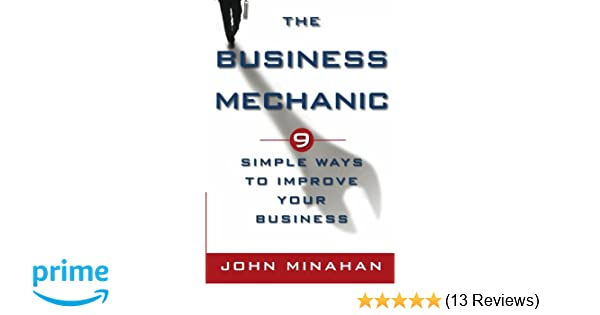 The Business Mechanic: 9 Simple Ways To Improve Your
