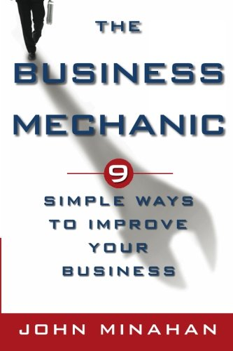 The Business Mechanic: 9 Simple Ways To Improve Your Business
