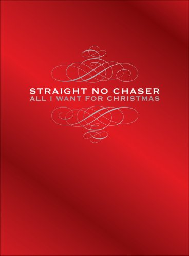 Straight No Chaser - All I Want For Christmas (Deluxe)(2CD/1DVD ...