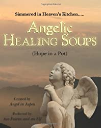 Angelic Healing Soups