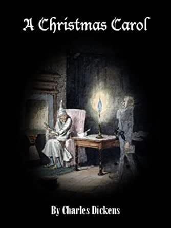 A Christmas Carol (Illustrated) - Kindle edition by Charles Dickens. Literature & Fiction Kindle ...