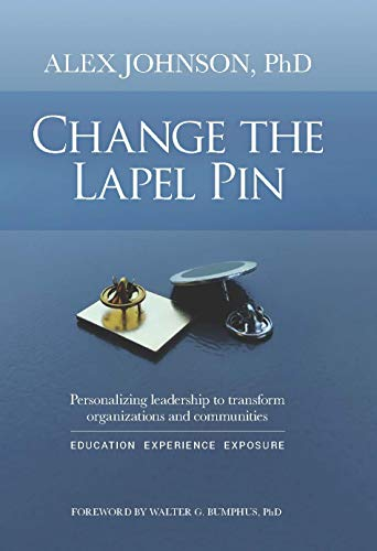 Change The Lapel Pin: Personalizing leadership to transform organizations and communities