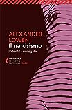Il narcisismo: L'identità rinnegata (Universale economica. Saggi Vol. 8243)