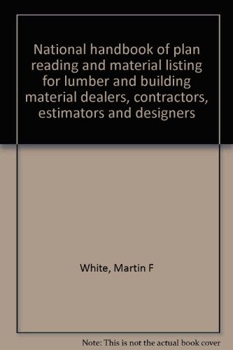 National handbook of plan reading and material listing for lumber and building material dealers, contractors, estimators and designers