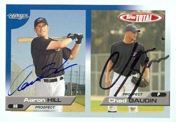 Autograph Aaron Hill (Autograph Warehouse 104459 Aaron Hill And Chad Gaudin Autographed Baseball Card Toronto Blue Jays 2005 Topps Total No. 695)