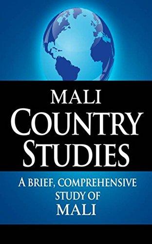 MALI Country Studies: A brief, comprehensive study of Mali