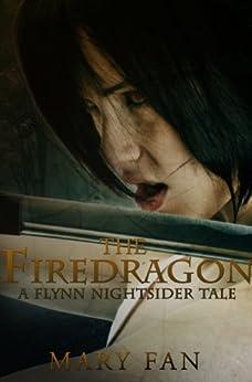 The Firedragon: A Flynn Nightsider Tale by [Fan, Mary]