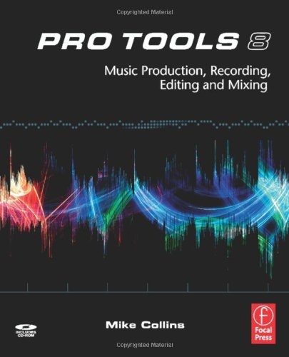 Pro Tools 8: Music  Production, Recording,  Editing and Mixing-cover