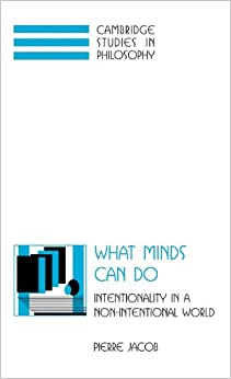 Book What Minds Can Do: Intentionality in a Non-Intentional World (Cambridge Studies in Philosophy)