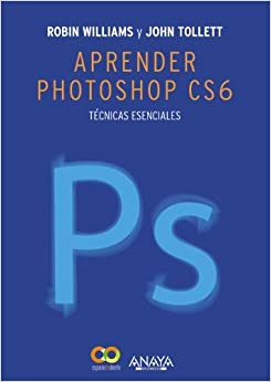 Aprender Photoshop CS6 / The Non-Designer's Photoshop Book: T??cnicas esenciales / Essential Techniques by John Tollett (2013-01-06)