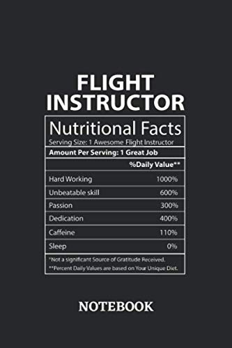 Nutritional Facts Flight Instructor Awesome Notebook: 6x9 inches - 110 ruled, lined pages  Greatest Passionate working Job Journal  Gift, Present Idea