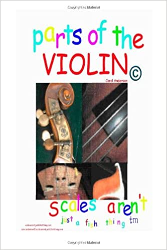 Parts of the Violin: Scales Aren't Just a Fish Thing -