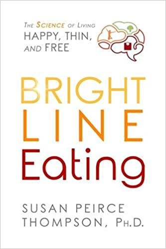 Book Bright Line Eating: The Science of Living Happy, Thin, and Free