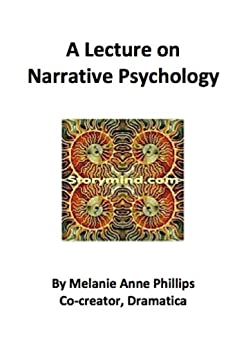 A Lecture on Narrative Psychology by [Phillips, Melanie Anne]