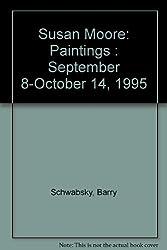 Susan Moore: Paintings : September 8-October 14, 1995