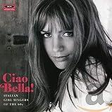 Ciao Bella Italian Girl Singers / Various