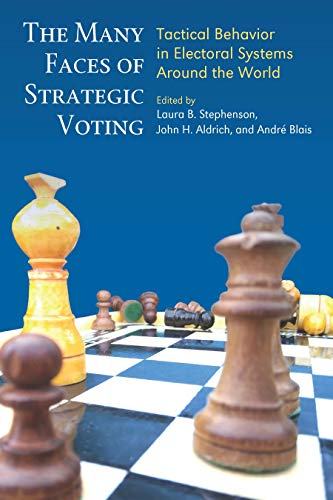 The Many Faces of Strategic Voting: Tactical Behavior in Electoral Systems Around the -