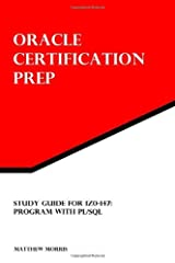 Study Guide for 1Z0-147: Program with PL/SQL: Oracle Certification Prep Paperback