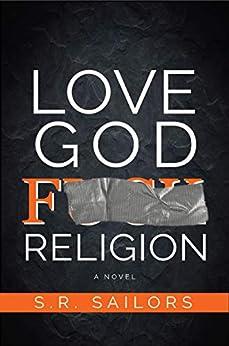 Love God F Religion a Novel: Part 1 by [Sailors, Sam]