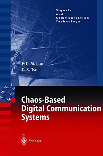 Chaos-Based Digital Communication Systems: Operating Principles, Analysis Methods, and Performance Evaluation (Signals and Communication Technology) by Springer