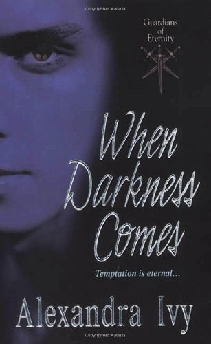 When Darkness Comes (Guardians of Eternity, Book 1)