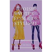 CHOISIR VOTRE ÉCOLE DE STYLISME (French Edition)