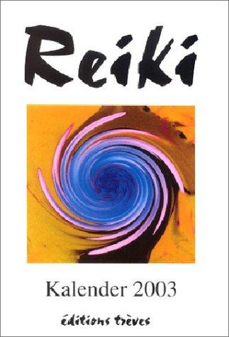Reiki-Kalender 2003: Jahresschrift für Reikipraktizierende. Taschenkalender