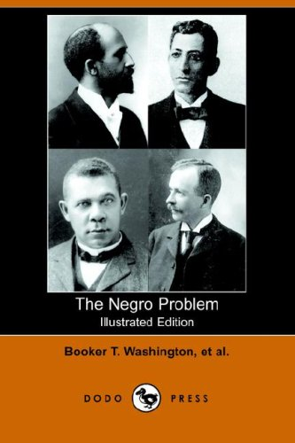 Download The Negro Problem (Illustrated Edition) (Dodo Press) pdf