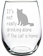 C M It's not Really Drinking Alone if The cat is Home stemless Wine Glass, 15 oz.(cat) - Laser Etched AU