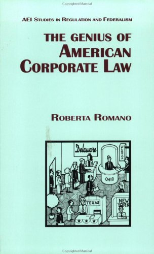 The Genius of American Corporate Law (AEI Studies in Regulation and Federalis)