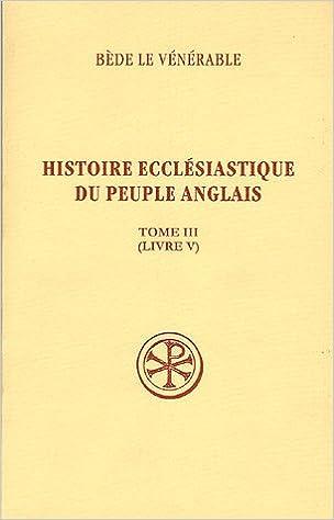Histoire Ecclesiastique Du Peuple Anglais Tome 3 Livre V