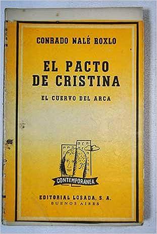 El Pacto De Cristina El Cuervo Del Arca C Nalé Roxlo Amazoncom
