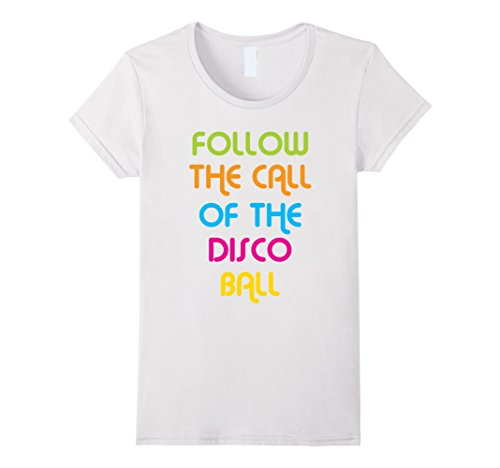 Womens Follow Call Of Disco Ball - Funny Disco - 70s T Shirt XL White