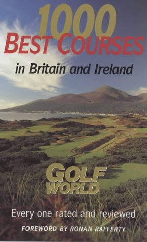 1000 Best Golf Courses in Britain and Ireland: Golf World