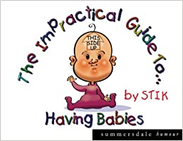 The Impractical Guide to Having Babies