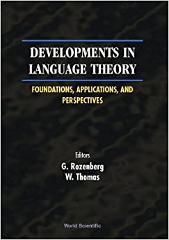 Developments in Language Theory: Foundations, Applications, and Perspectives: Proceedings of the 4th International Conference, Aachen, Germany, 6-9 July 1999
