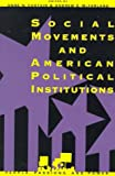 Social Movements and American Political Institutions, , 0847683583