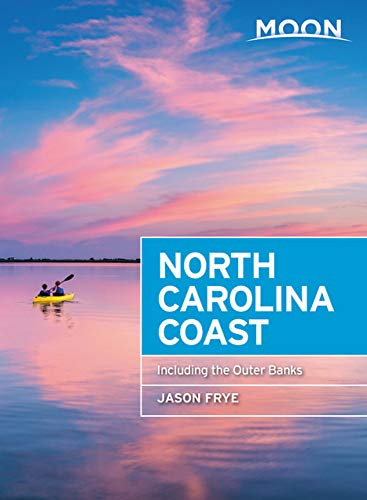 Moon North Carolina Coast: With the Outer Banks (Travel Guide)