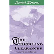 The Highland Clearances (Scottish Hsitories) by Alexander McKenzie (2008-10-01)