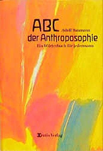 ABC der Anthroposophie: Ein Wörterbuch für jedermann Gebundenes Buch – 1. Januar 2002 Adolf Baumann Oratio Verlag 3721406885 Anthroposophie / Einführung