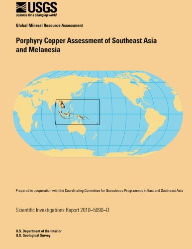 Porphyry Copper Assessment of Southeast Asia and Melanesia