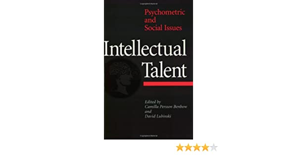 Intellectual Talent: Psychometric and Social Issues
