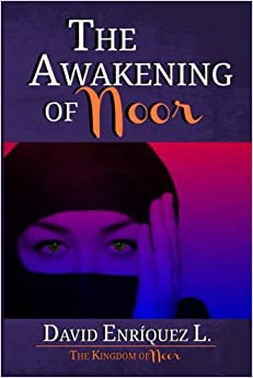 The Awakening of Noor: Volume 1 (The Kingdom of Noor)