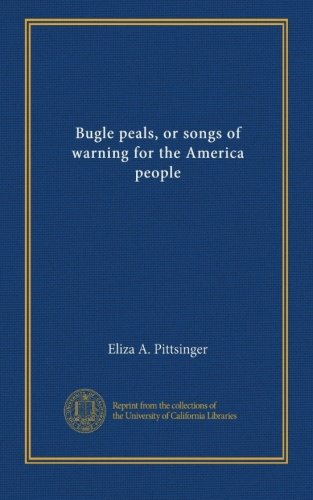 Download Bugle peals, or songs of warning for the America people pdf epub