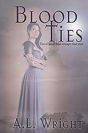 Blood Ties: Ties of Blood Bind Stronger Than Steel (Noble Of Blood Trilogy Book 2)