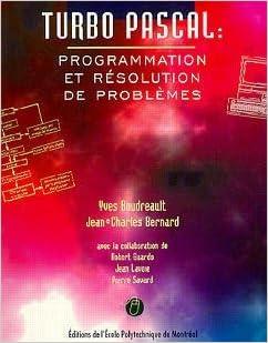 TURBO PASCAL : PROGRAMMATION ET RESOLUTIONS DE PROBLEMES: Amazon.es: Yves Boudreault, Jean-Charles Bernard: Libros en idiomas extranjeros