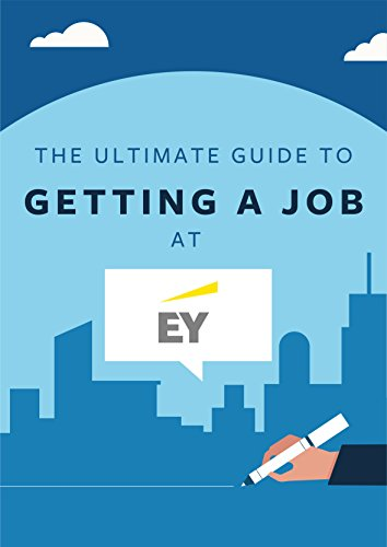 Pdf Education The Ultimate Guide To Getting A Job At EY: Discover insider secrets on applying & interviewing for a job at one of the Big 4 accounting firms (Big 4 Interview Guides Book 2)